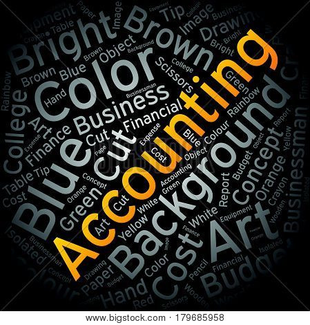 Accounting , Word cloud art background ,