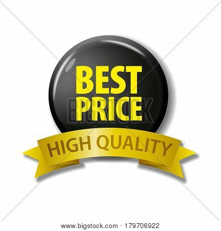 Black round button with words 'Best Price - High Quelity'. Label for online shops and web stores. Discount tag.