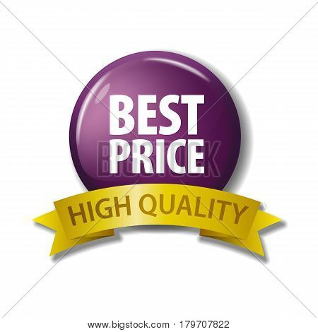 Bright purple button and gold ribbon with words 'Best Price - High Quality'. Circle label with discount offer. Realistic vector illustration. Design element on white background with shadow.