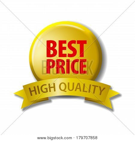 Bright yellow button and gold ribbon with words 'Best Price - High Quality'. Circle label with discount offer. Realistic vector illustration. Design element on white background with shadow.