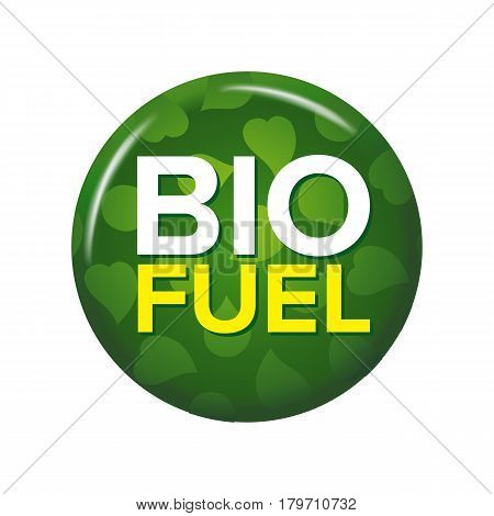 Bright green round button with words 'Bio Fuel'. Isolated on white background. Circle label for natural products or environment friendly energy systems. Ecological tag.