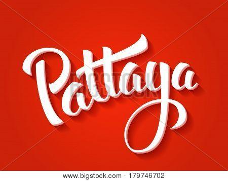 Pattaya vector lettering. Pattaya city hand drawn typography. Vintage calligraphy design