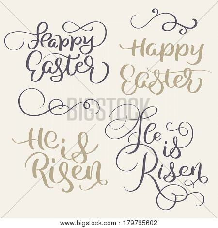 Happy Easter and He is risen words. Vintage Calligraphy lettering Vector illustration EPS10.