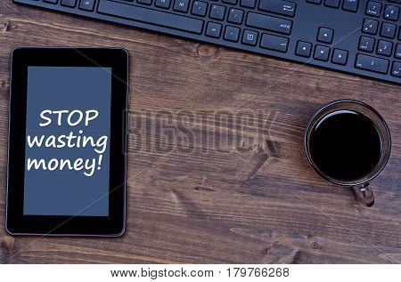 Text Stop wasting money on digital tablet pc