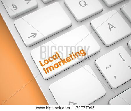 Service Concept: Local Imarketing on White Keyboard lying on Orange Background. Online Service Concept: Local Imarketing on Modern Keyboard Background. 3D Illustration.