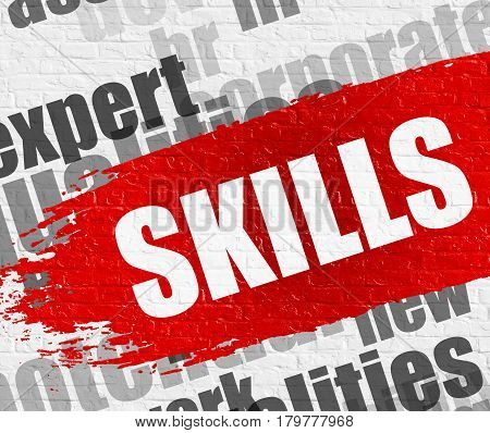 Business Education Concept: Skills - on the White Wall with Wordcloud Around. Modern Illustration. Skills Modern Style Illustration on the Red Distressed Brush Stroke.