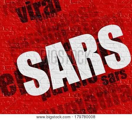Health concept: SARS - Severe Acute Respiratory Syndrome on the Red Wall . Red Brickwall with SARS - Severe Acute Respiratory Syndrome on it .