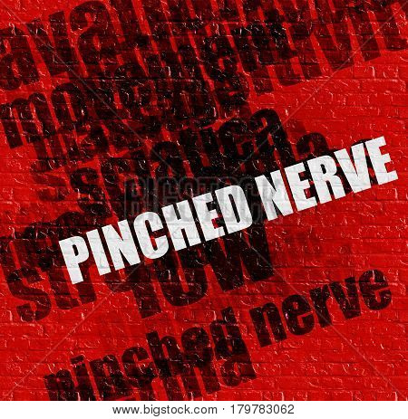 Modern medicine concept: Red Wall with Pinched Nerve on it . Pinched Nerve - on the Wall with Wordcloud Around .