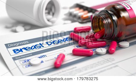 Handwritten Diagnosis Breast Disease in the Extract From the History of Disease. Medicaments Composition of Red Pills, Blister of Pills and Bottle of Tablets. 3D Illustration. poster