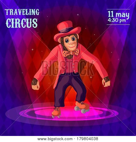 Traveling circus advertising poster with trained monkey standing on stage and wearing human clothes and rollers vector illustration