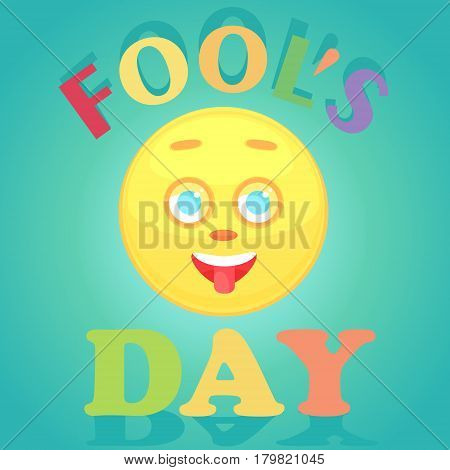 Festive card for the day of the fool. The face of the smiley icon shows the tongue the cheerful is isolated on a gradient blue background the text with a shadow.