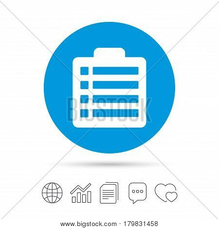 Checklist sign icon. Control list symbol. Survey poll or questionnaire form. Copy files, chat speech bubble and chart web icons. Vector