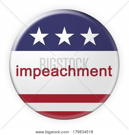 USA Politics Badge: Impeachment Button With US Flag 3d illustration on white background