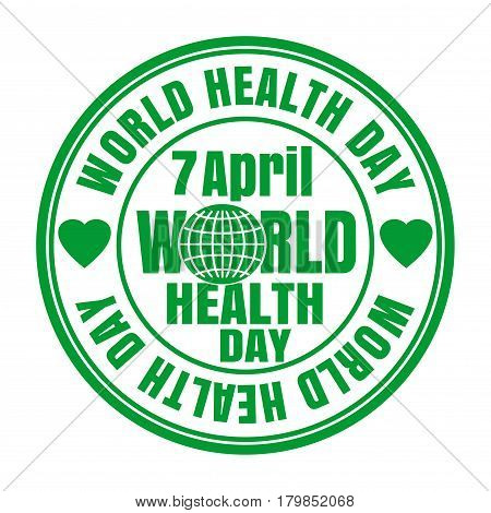 Health Day. April 7. Green rubber round stamp with globe, heart and the text written inside. Design element for celebration of World Health Day. Vector illustration