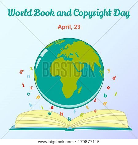 Background for World Book and Copyright Day with globe. Vector illustration for you design, card, banner, sticker, poster, calendar or placard template in simple cartoon style. April 23. Holiday Collection.