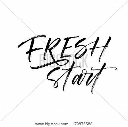 Fresh start postcard. Motivation lettering. Ink illustration. Modern brush calligraphy. Isolated on white background.