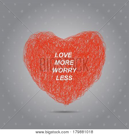 Love More Worry Less Quote. Typographical background with heart on background.