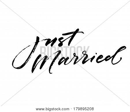 Just married phrase. Wedding phrase. Ink illustration. Modern brush calligraphy. Isolated on white background.