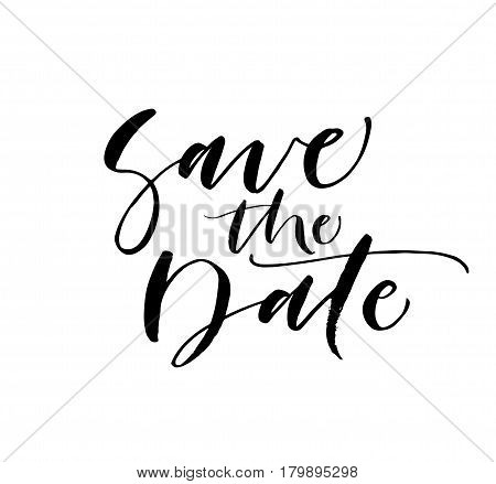 Save the date phrase. Weddings phrase. Ink illustration. Modern brush calligraphy. Isolated on white background.