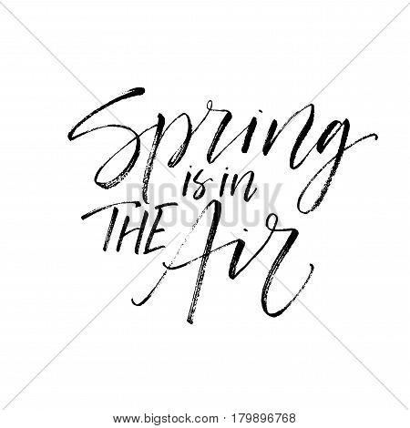 Spring is in the air card. Ink illustration. Modern brush calligraphy. Isolated on white background.