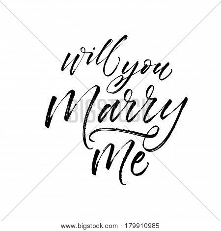 Will you marry me postcard. Wedding phrase. Ink illustration. Modern brush calligraphy. Isolated on white background.