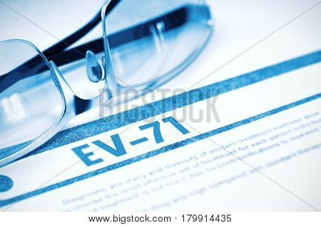 EV-71 - Enterovirus -71 - Printed Diagnosis on Blue Background and Eyeglasses Lying on It. Medical Concept. Blurred Image. 3D Rendering.