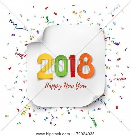 Happy New Year 2018. Colorful paper type on background with ribbons and confetti. Greeting card, brochure, poster or flyer template. Vector illustration.