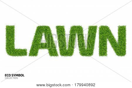 The word LAWN from green grass isolated on a white background. Letters with a lawn texture. Eco symbol collection. Vector illustration