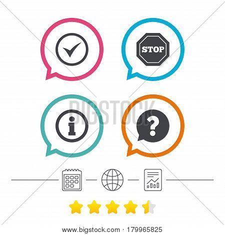 Information icons. Stop prohibition and question FAQ mark speech bubble signs. Approved check mark symbol. Calendar, internet globe and report linear icons. Star vote ranking. Vector