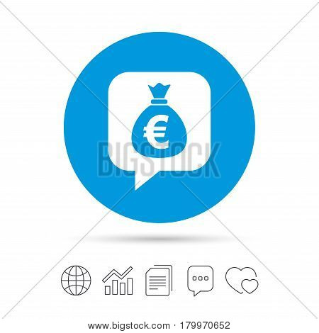 Money bag sign icon. Euro EUR currency speech bubble symbol. Copy files, chat speech bubble and chart web icons. Vector