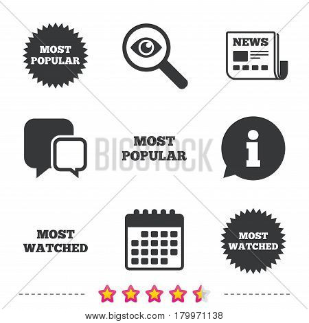 Most popular star icon. Most watched symbols. Clients or users choice signs. Newspaper, information and calendar icons. Investigate magnifier, chat symbol. Vector