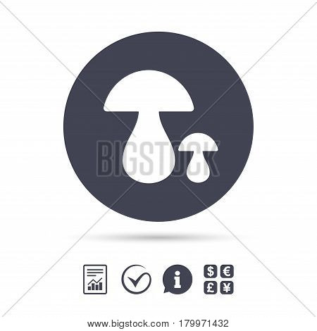 Mushroom sign icon. Boletus mushroom symbol. Report document, information and check tick icons. Currency exchange. Vector
