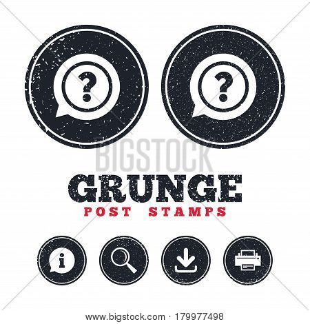 Grunge post stamps. Question mark sign icon. Help speech bubble symbol. FAQ sign. Information, download and printer signs. Aged texture web buttons. Vector