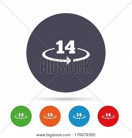 Return of goods within 14 days sign icon. Warranty exchange symbol. Round colourful buttons with flat icons. Vector