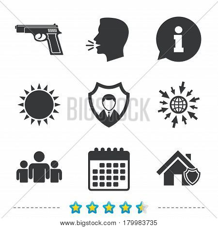 Security agency icons. Home shield protection symbols. Gun weapon sign. Group of people or Share. Information, go to web and calendar icons. Sun and loud speak symbol. Vector
