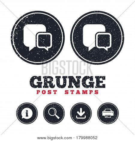 Grunge post stamps. Chat sign icon. Speech bubbles symbol. Communication chat bubbles. Information, download and printer signs. Aged texture web buttons. Vector