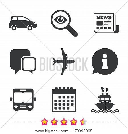 Transport icons. Car, Airplane, Public bus and Ship signs. Shipping delivery symbol. Air mail delivery sign. Newspaper, information and calendar icons. Investigate magnifier, chat symbol. Vector