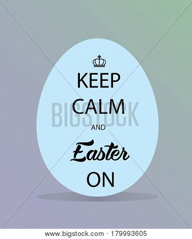 Easter card. Happy Easter. Keep Calm and Easter On. Vector illustration