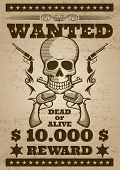 Retro wanted vector poster in wild west thematic. Banner wanted with human skull, illustration of wanted alive or dead for reward poster