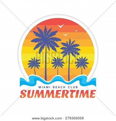 Summertime Miami Beach Club - Vector Illustration Concept In Retro Vintage Graphic Style For T-shirt