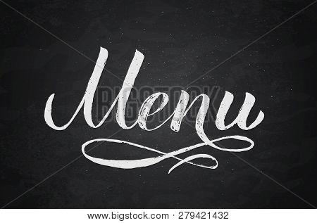 Menu Hand Written Word On Chalkboard Background.. Calligraphy Chalk Lettering. Grunge Vector Illustr