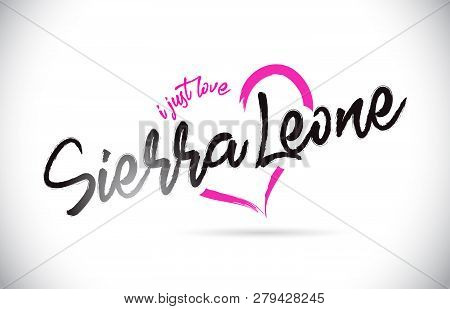 Sierraleone I Just Love Word Text With Handwritten Font And Pink Heart Shape Vector Illustration.