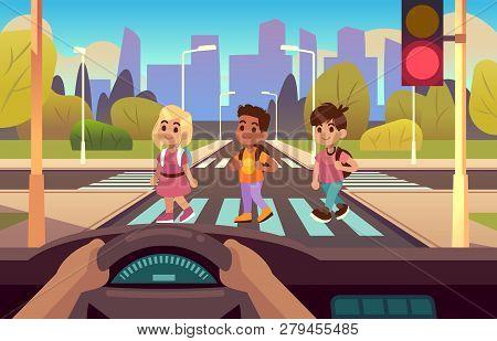 Car Inside Crosswalk. Drivers Hands On Wheel Panel, Kids Crossing Street Pedestrian Motion, Stop, Li