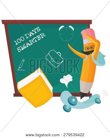 100th Day Of School Vector Illustration. Dabbing Pencil And Text 100 Days Smarter.