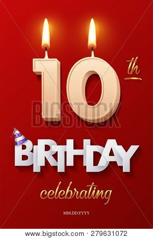 Burning Birthday Candle In The Form Of Number 10 Figure And Happy Birthday Celebrating Text With Par