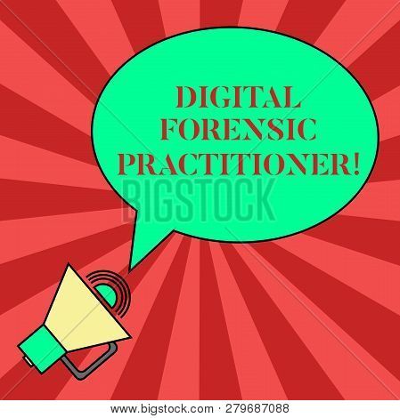 Handwriting text writing Digital Forensic Practitioner. Concept meaning Specialist in investigating computer crime Blank Oval Outlined Speech Bubble Text Balloon Megaphone with Sound icon. poster