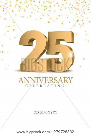 Anniversary 25. Gold 3d Numbers. Poster Template For Celebrating 25th Anniversary Event Party. Vecto