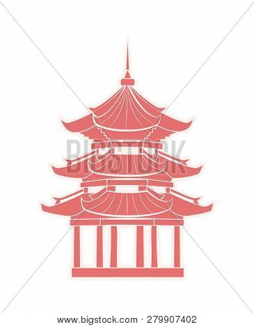 Chinese Temple With Pagoda Travel Sticker. Oriental Landmark Or Sight, Construction Of Pillars And C