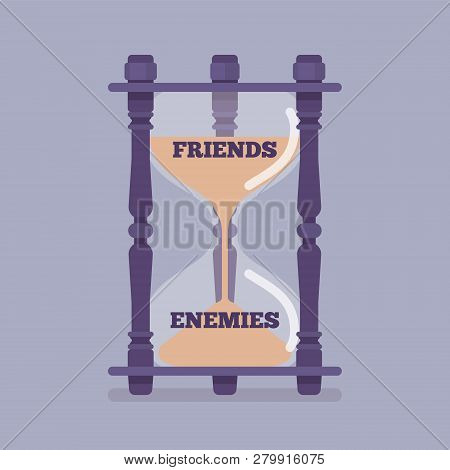 Hourglass Device Measures The Passage Of Friends Into Enemies. Instrument, Metaphor Showing Change O