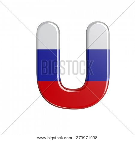 Russia 3d letter U isolated on white background. This font collection is well-suited for various projects related but not limited to Russia, politics, economics...